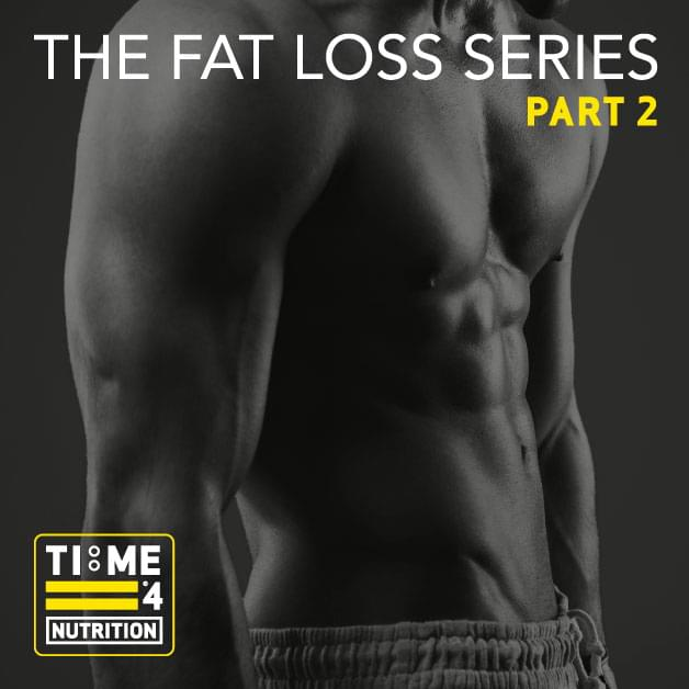 TIME 4 FAT LOSS SERIES – PART 2 – How much fat should we have?
