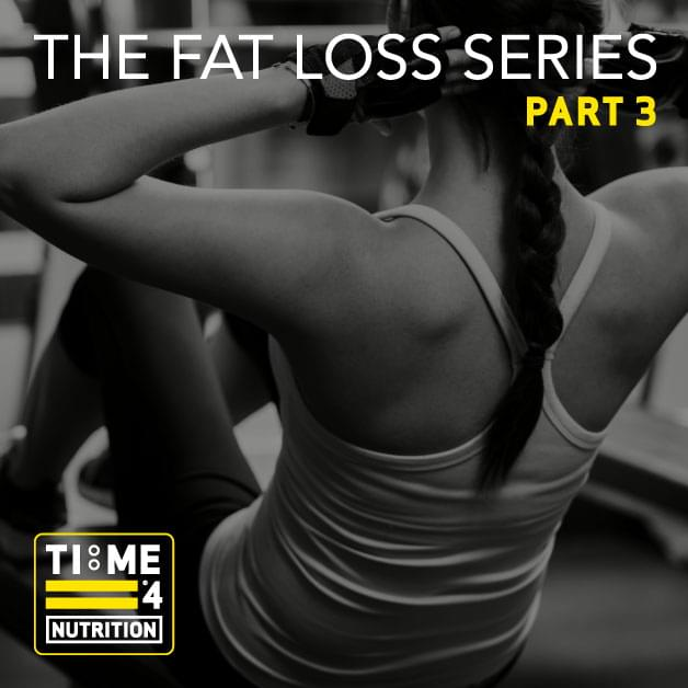 TIME 4 FAT LOSS SERIES – PART 3 – Is your metabolism making you fat?