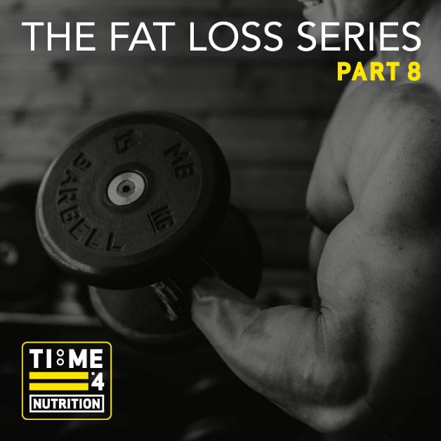 TIME 4 FAT LOSS SERIES – PART 8 – How can we use resistance training to maximise fat loss?
