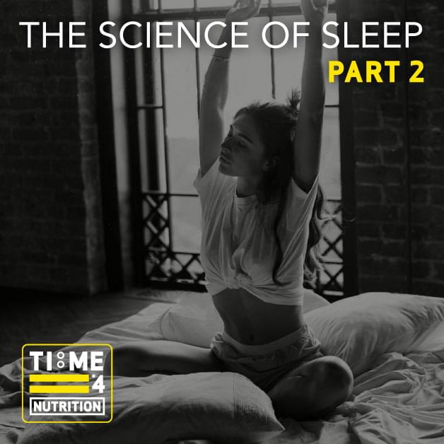 The Science of Sleep: Part 2
